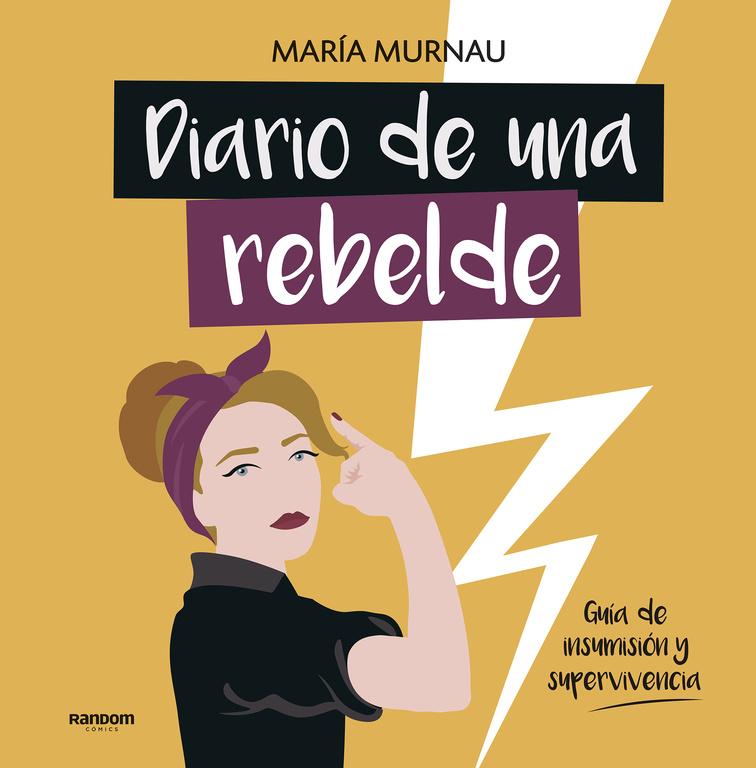 diario de una rebelde: guia de insumision y supervivencia-maria murnau-9788417247331