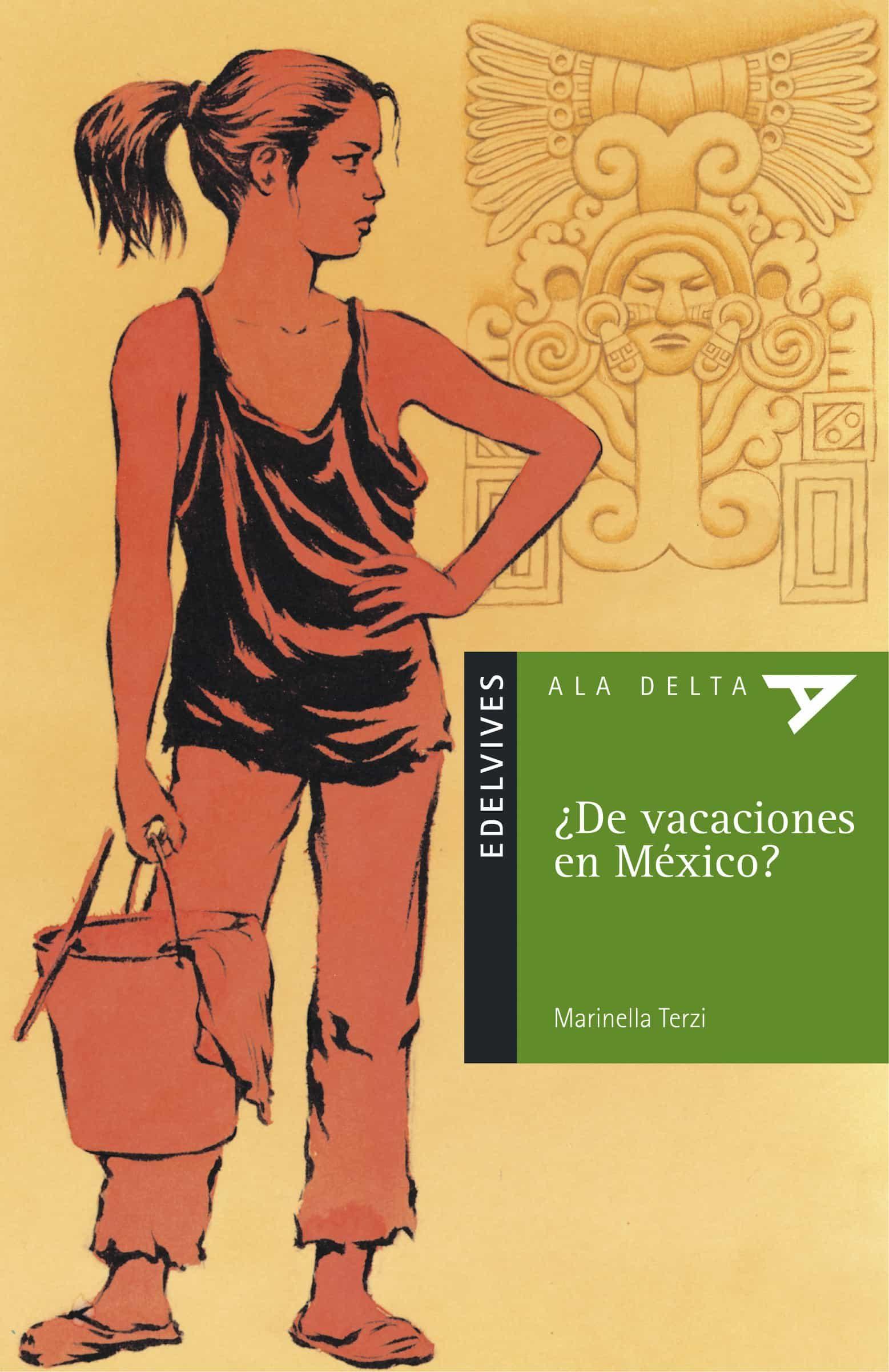 ¿de Vacaciones En Mexico? por Marinella Terzi