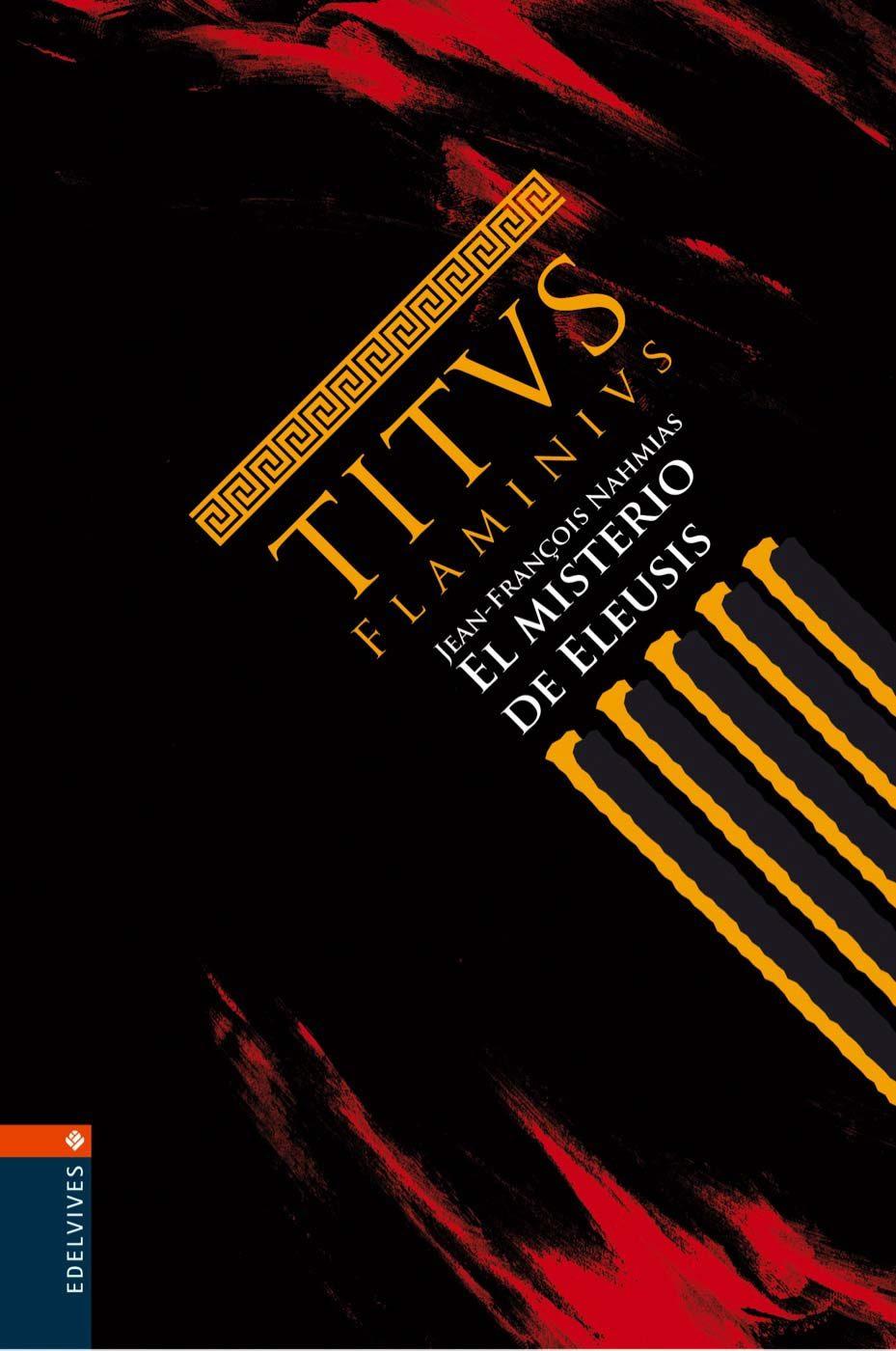 Titus Flaminius 3: El Misterio De Eleusis por Jean-françois Nahmias Gratis