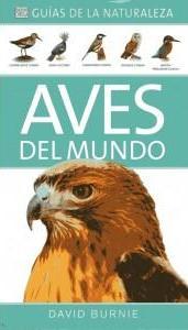 Aves Del Mundo (guias De La Naturaleza) por David Burnie