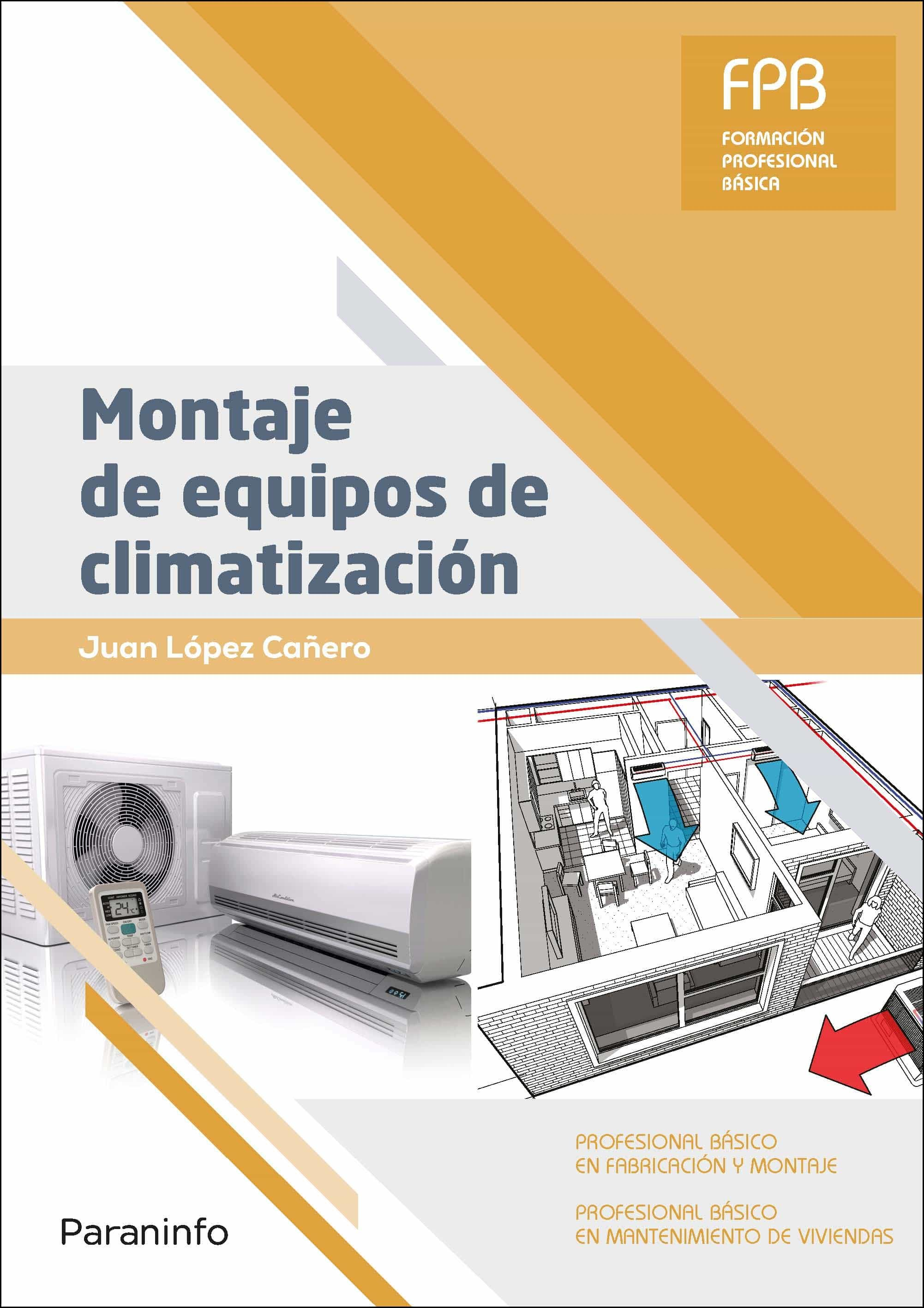 Montaje De Equipos De Climatizacion (formacion Profesional Basica ) por Juan Lopez Cañero