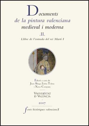 Documents De La Pintura Valenciana Medieval I Moderna Ii por Joan Aliaga Morell