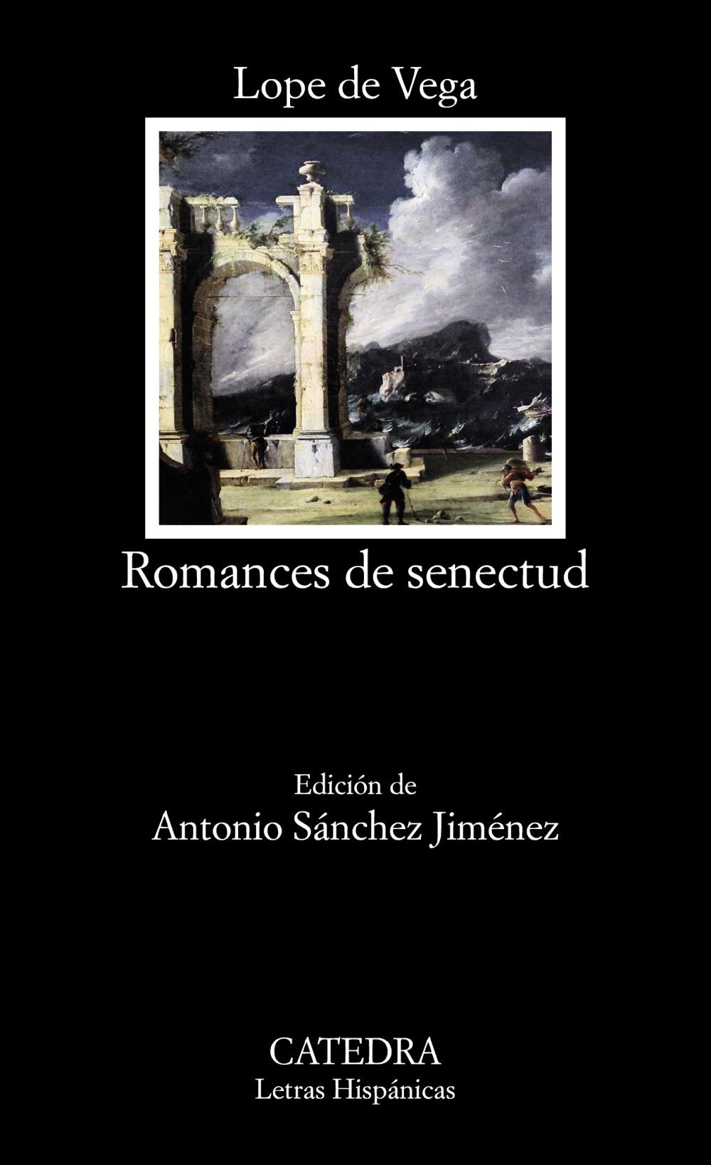 Romances De Senectud por Felix Lope De Vega Y Carpio