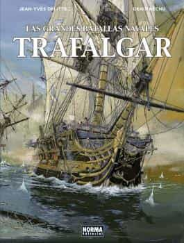 Las Grandes Batallas Navales 1. Trafalgar por Jean-yves Delitte;                                                           Denis Béchu