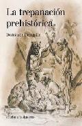 La Trepanacion Prehistorica por D. Campillo epub
