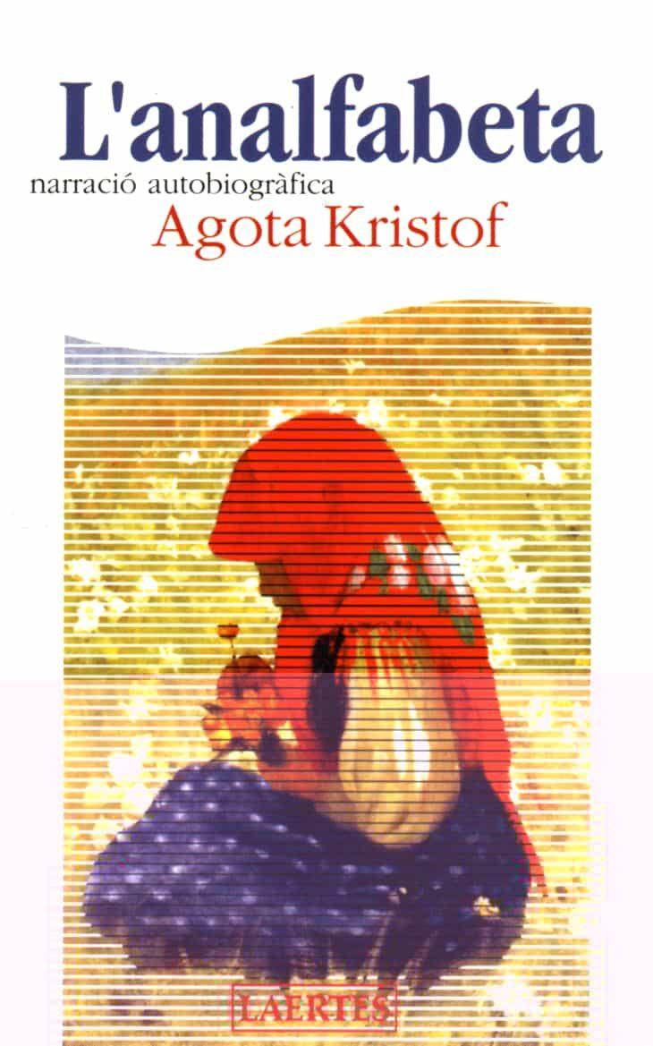 L Analfabeta Narracio Autobiografica por Agota Kristof epub