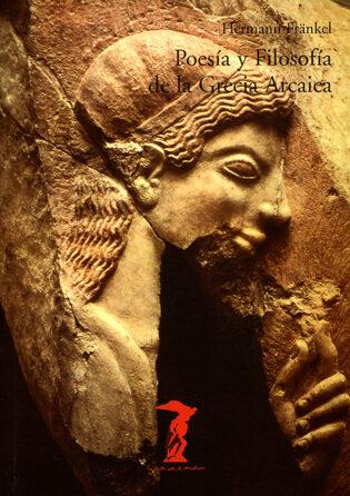 poesia y filosofia de la grecia arcaica-hermann frankel-9788477745631