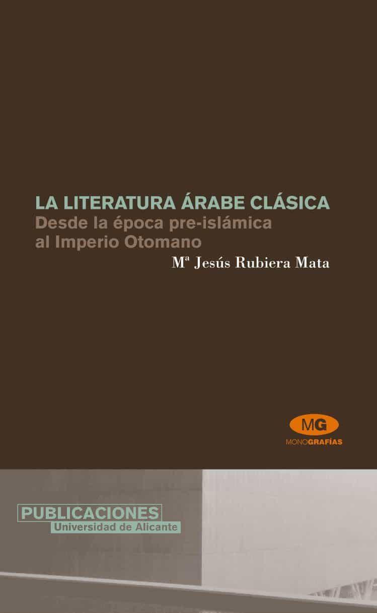 La Literatura Arabe Clasica Desde La Epoca Pre-islamica Al Imperi O Otomano por Maria Jesus Rubiera Mata epub