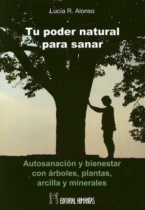 tu poder natural para sanar: autosanacion y bienestar con arboles , plantas, arcilla y minerales-lucia r. alonso-9788479104931