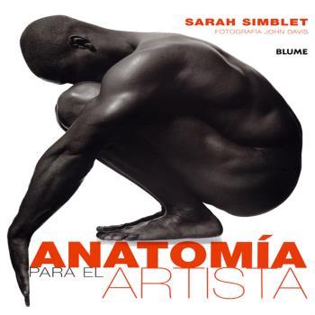 ANATOMIA PARA EL ARTISTA   SARAH SIMBLET   Comprar libro 9788480769631