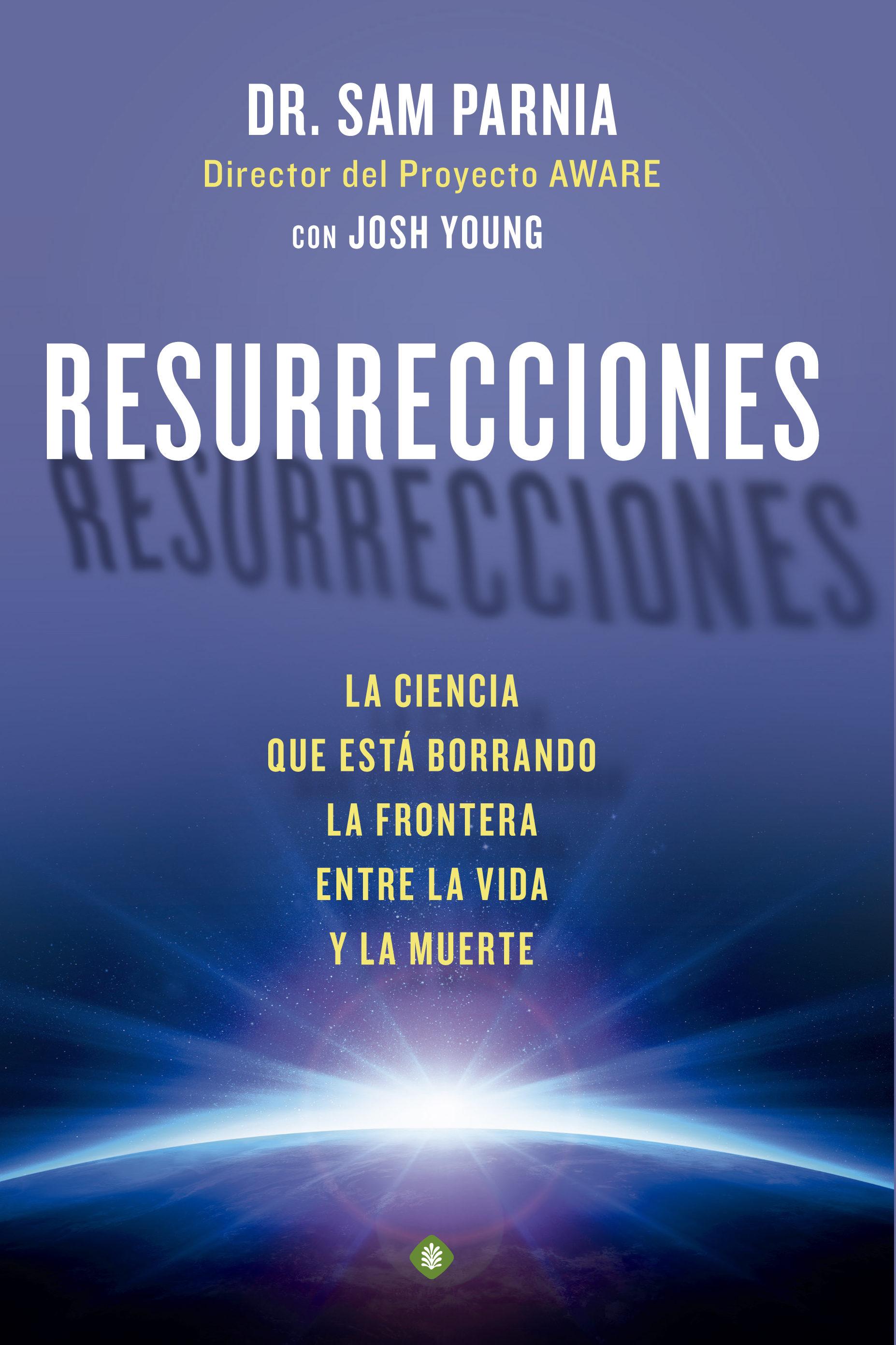 Resurrecciones por Sam Parnia