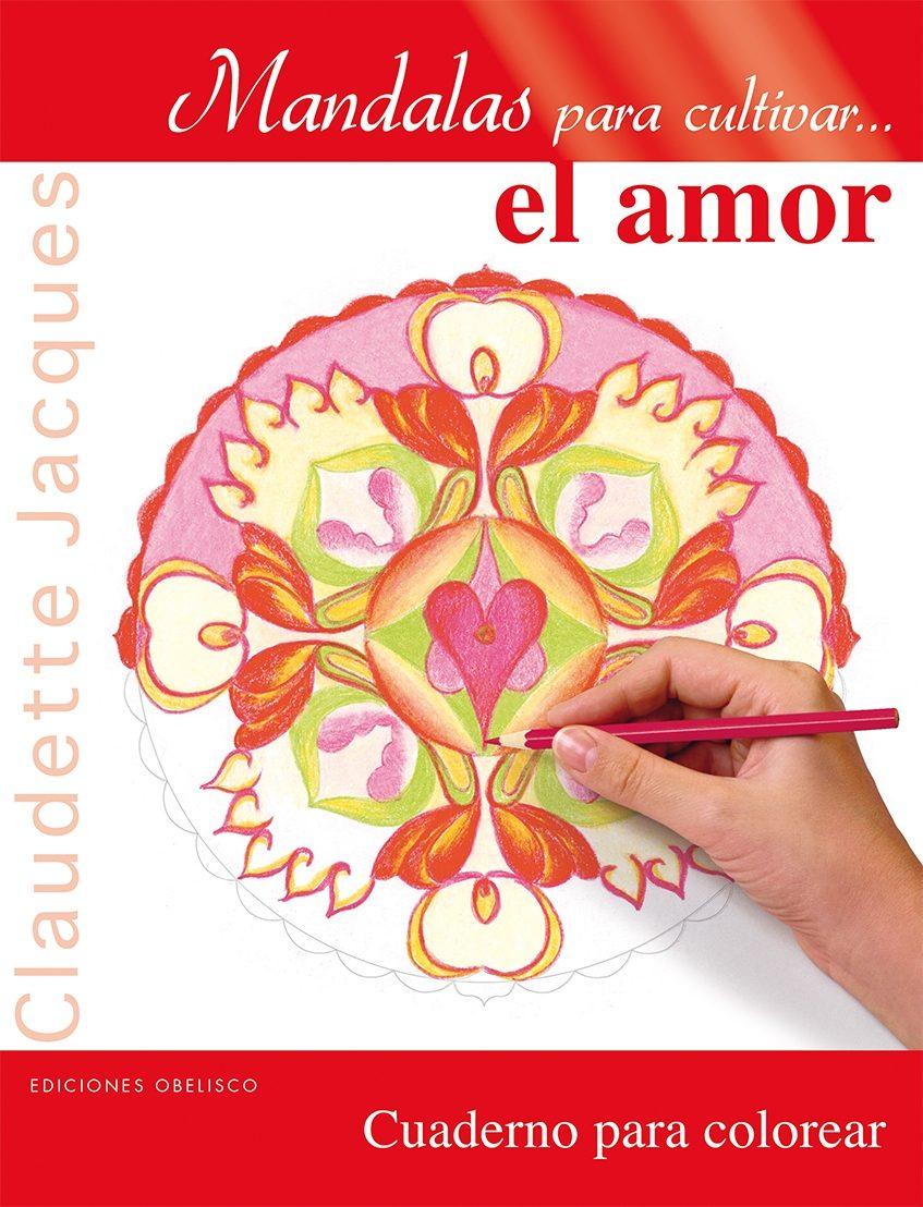 Mandalas Para Cultivar El Amor Claudette Jacques Comprar Libro
