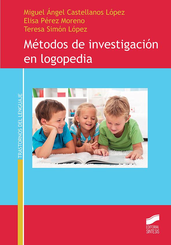 Métodos De Investigación En Logopedia por Miguel Angel Castellanos Lopez