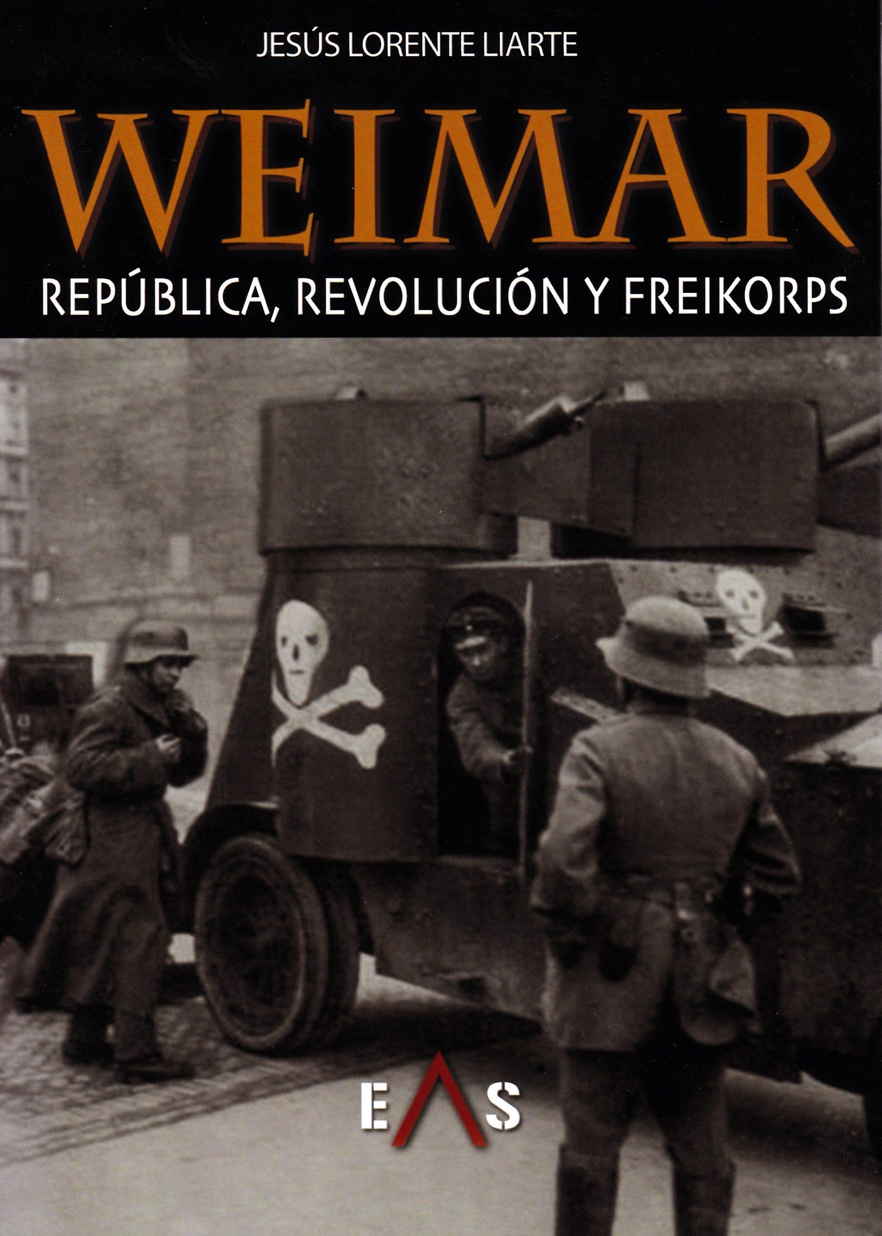 Weimar: Republica, Revolucion Y Freikorps por Desconocido