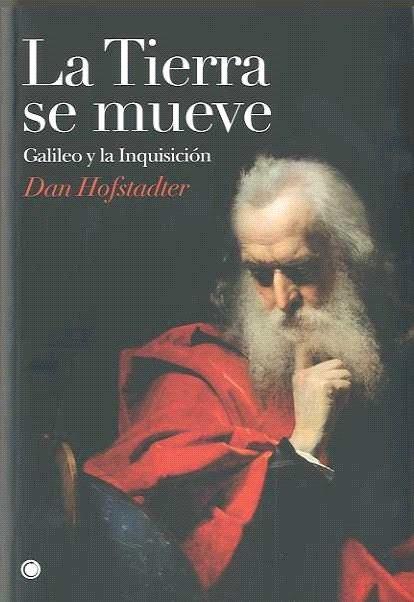 La Tierra De Mueve: Galileo Y La Inquisicion por Dan Hofstadter