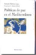 Politicas De Paz En El Mediterraneo por Fernando Martinez Lopez