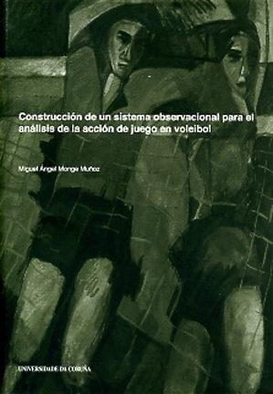 Construccion De Un Sistema Obsevacional Para El Analisis De La Ac Cion De Juego En Voleibol por Miguel A. Monge Muñoz epub