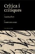 Critica I Critiques: Escrits D Art por Daniel Giralt Gratis