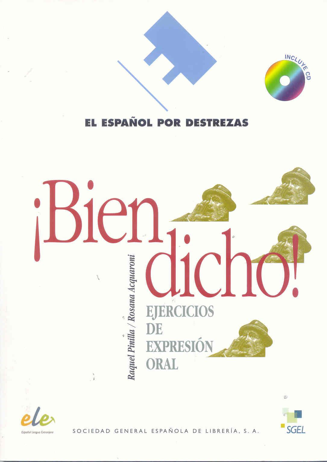 ¡bien Dicho!: Ejercicios De Expresion Oral (incluye Audio-cd) por Rosana Acquaroni;                                                                                    Raquel Pinilla Gratis