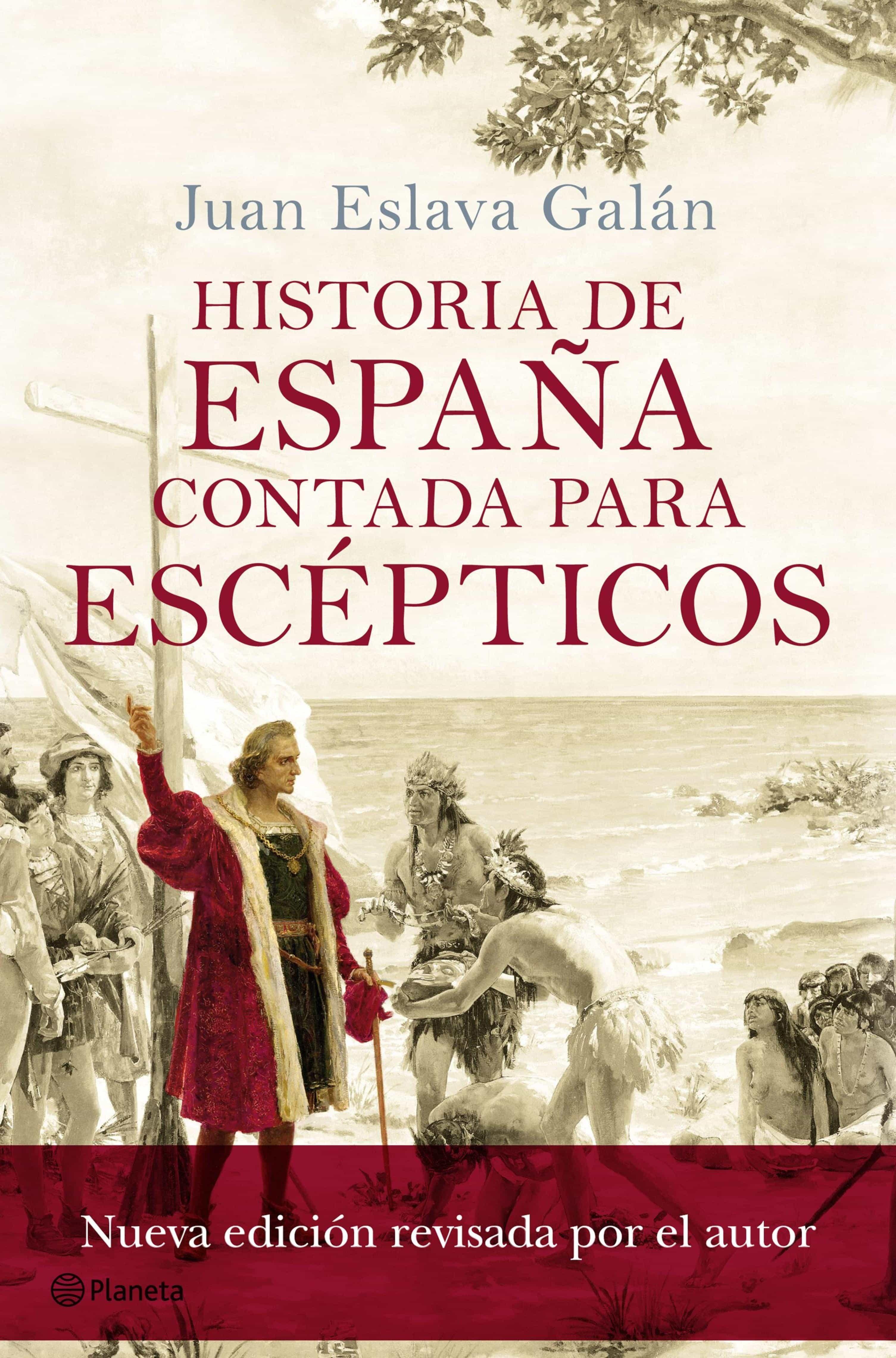 Historia De España Contada Para Escépticos   por Juan Eslava Galan