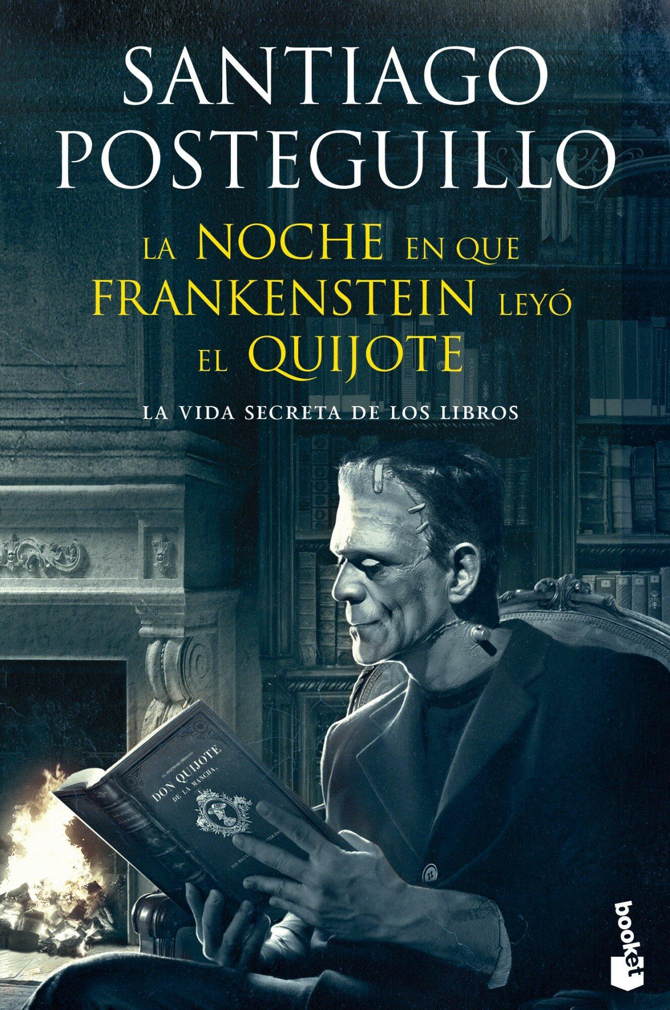 La Noche En Que Frankenstein Leyo El Quijote: La Vida Secreta De Los Libros por Santiago Posteguillo