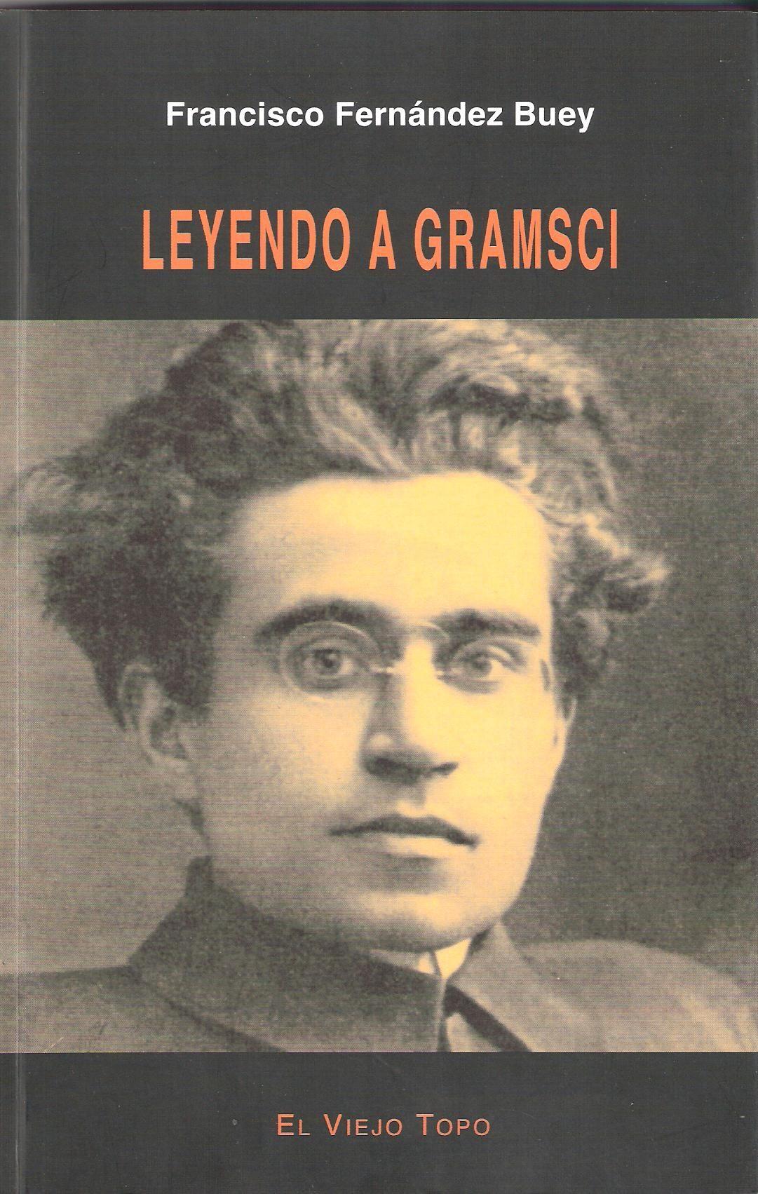 leyendo a gramsci (el viejo topo)-francisco fernandez buey-9788415216841