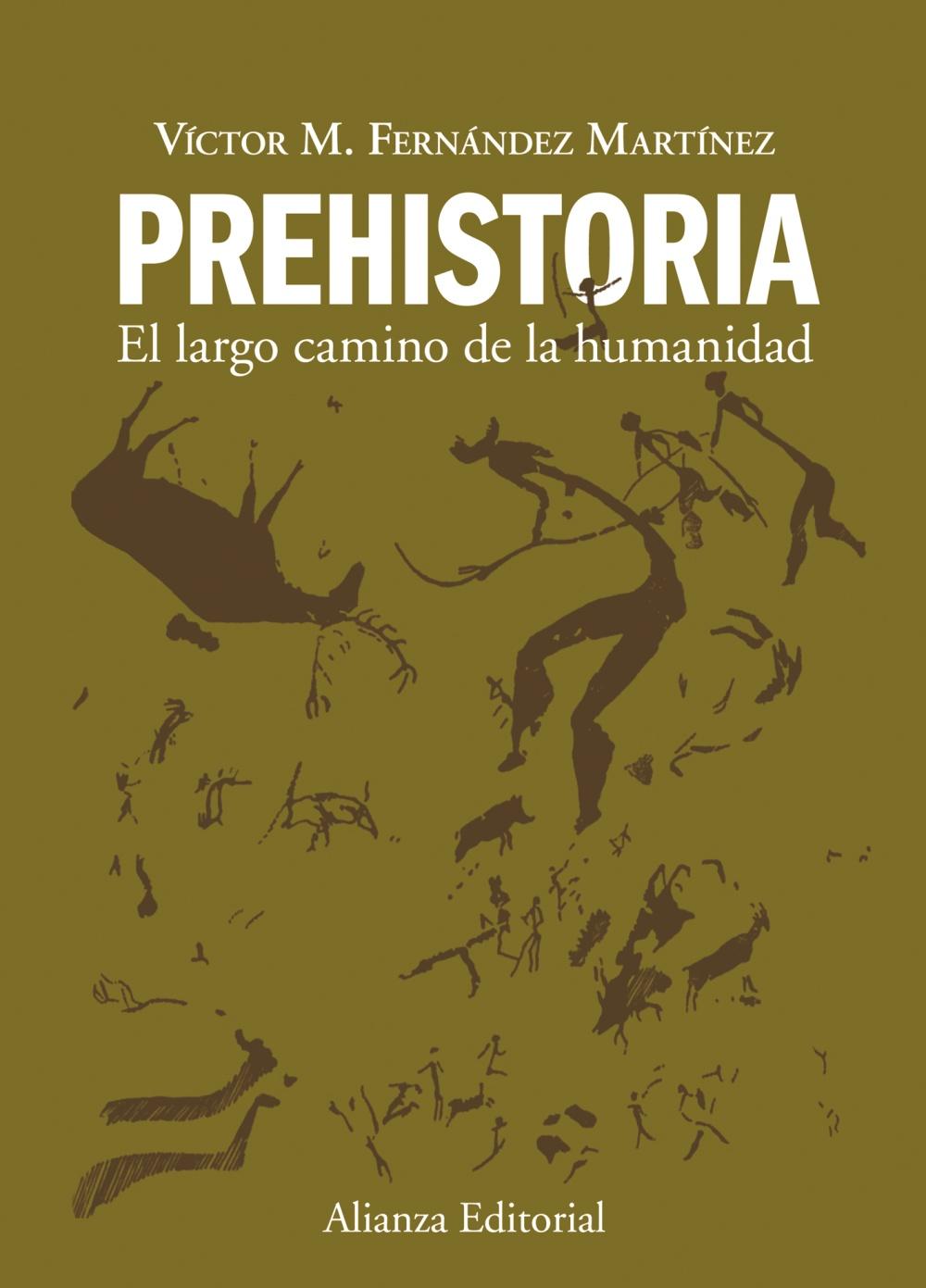 Prehistoria: El Largo Camino De La Humanidad por Victor M. Fernandez Martinez