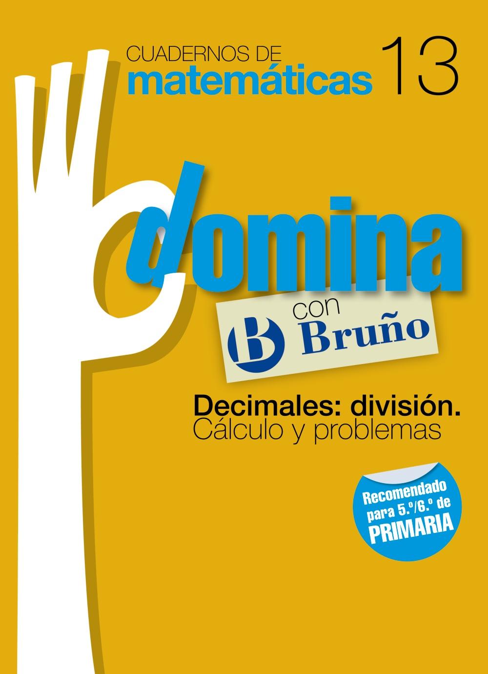 descargar CUADERNOS DOMINA MATEMATICAS 13 DECIMALES: DIVISION. CALCULO Y PR OBLEMAS pdf, ebook