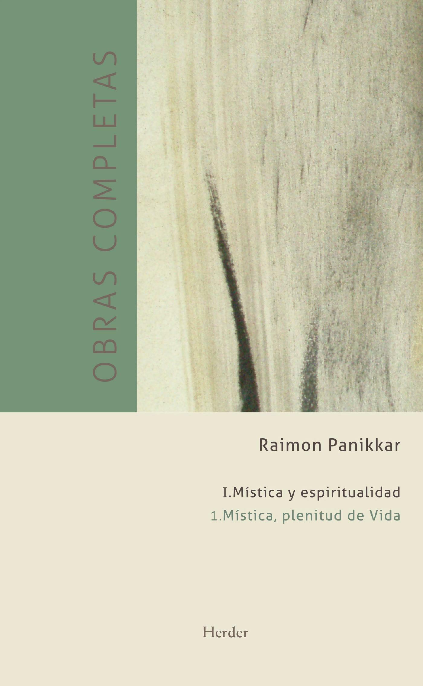 Obras Completas. I.mística Y Espiritualidad   por Raimon Panikkar