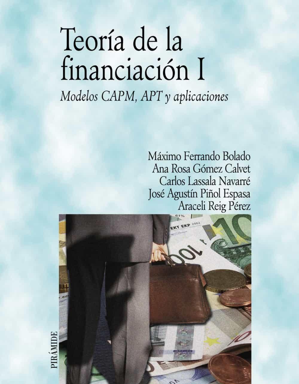 Teoria De La Financiacion I: Modelos Capm, Apt Y Aplicaciones por Maximo F. Ferrando Bolado