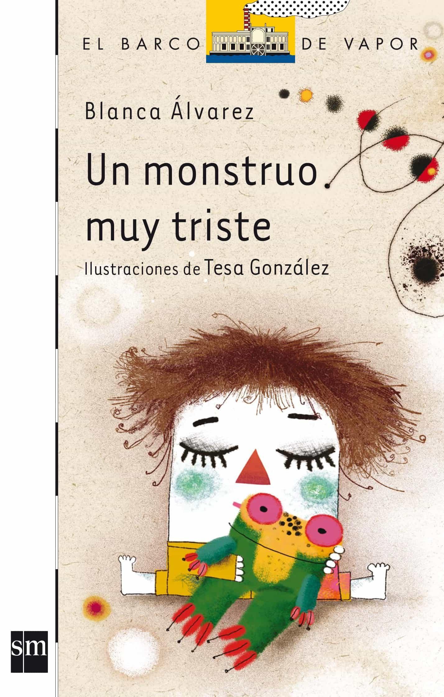 Un Monstruo Muy Triste por Blanca Alvarez Gonzalez