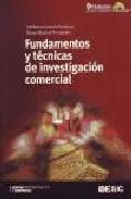 Fundamentos Y Tecnicas De Investigacion Comercial (9ª Ed.) (incluye Cd Rom) por Ildefonso Grande Esteban Gratis