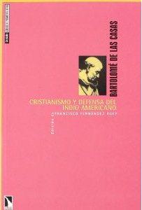 cristianismo y defensa del indio americano-bartolome de las casas-9788483190241