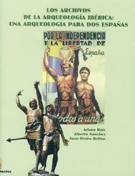 Los Archivos De La Arqueologia Iberica: Una Arqueologia Para Dos Españas por Arturo Ruiz Rodriguez;                                                                                                                                                                                                                                  epub
