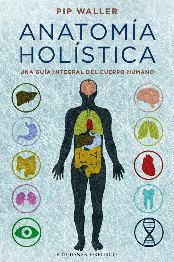 ANATOMIA HOLISTICA | PIP WALLER | Comprar libro 9788491112341