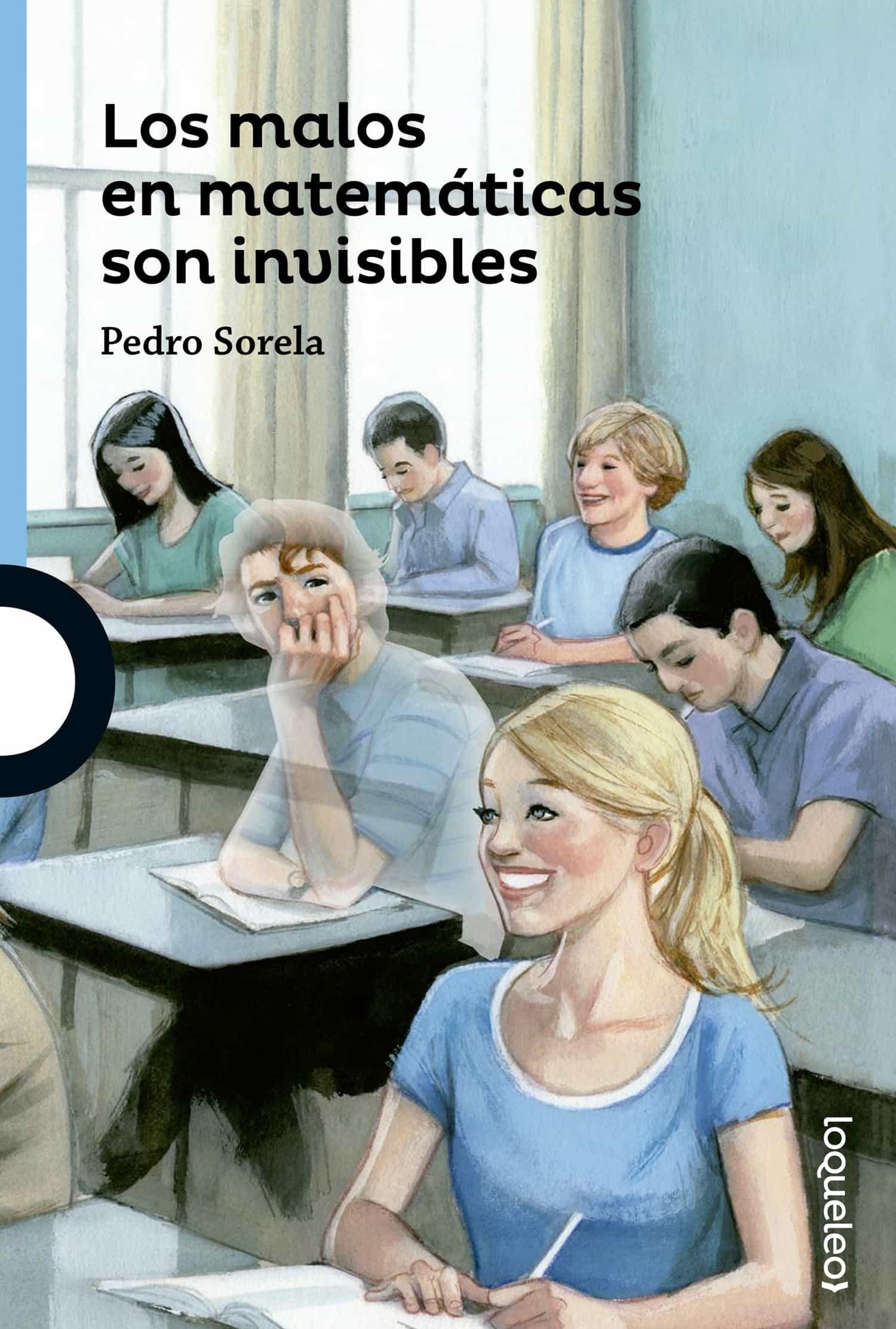 Los Malos En Matemáticas Son Invisbles por Pedro Sorela
