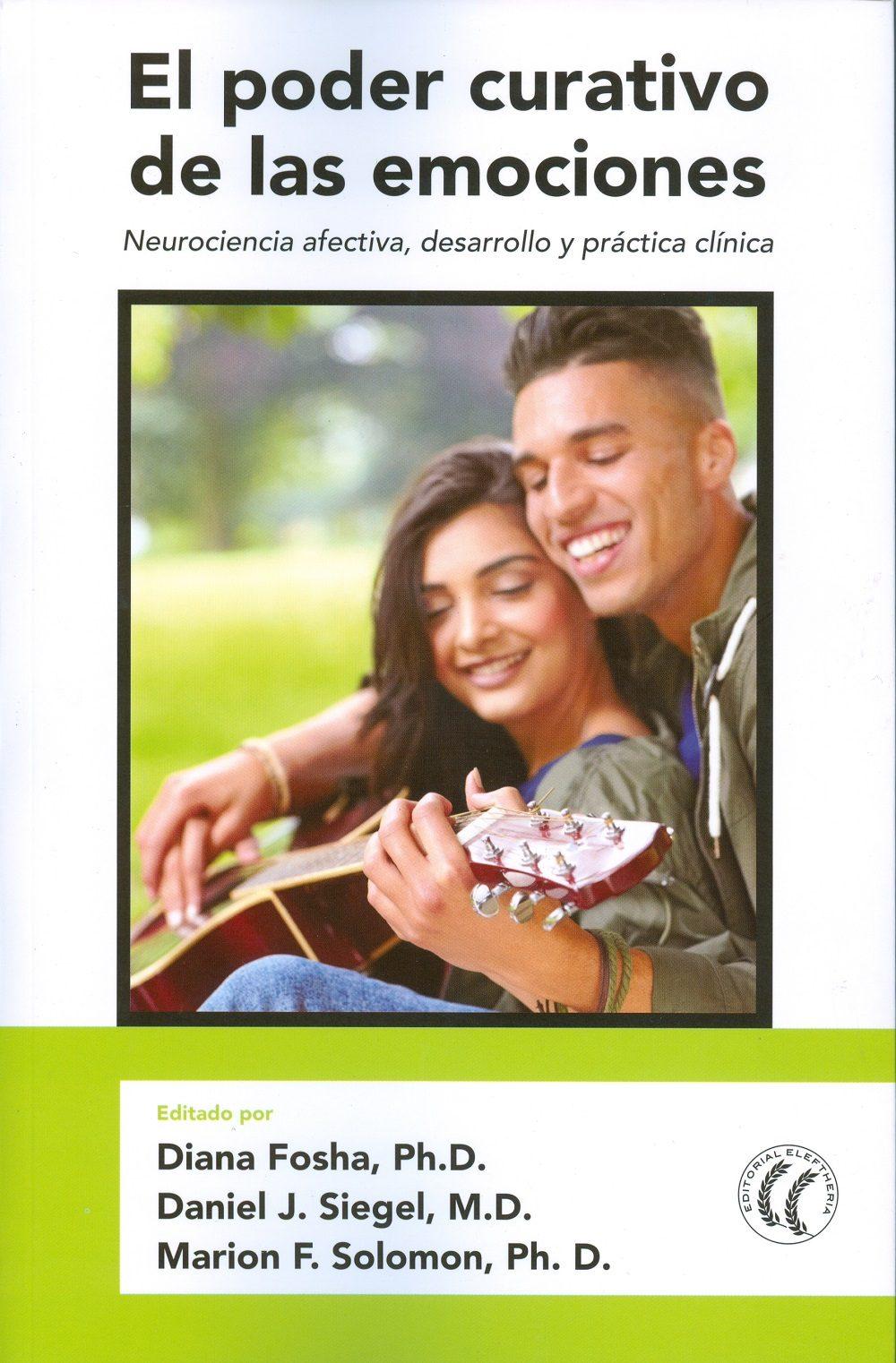 El Poder Curativo De Las Emociones: Neurociencia Afectiva, Desarrollo Y Practica Clinica por Vv.aa.
