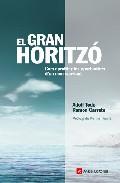 El Gran Horitzo: Com Aprofitar Les Oportunitats D Un Mon Canviant por Adolf Todo Rovira;                                                                                    Ramon Carrete epub