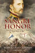 sangre y honor: la novela de fernando alvarez de toledo: el gran duque de alba-juan carlos losada-9788497349741