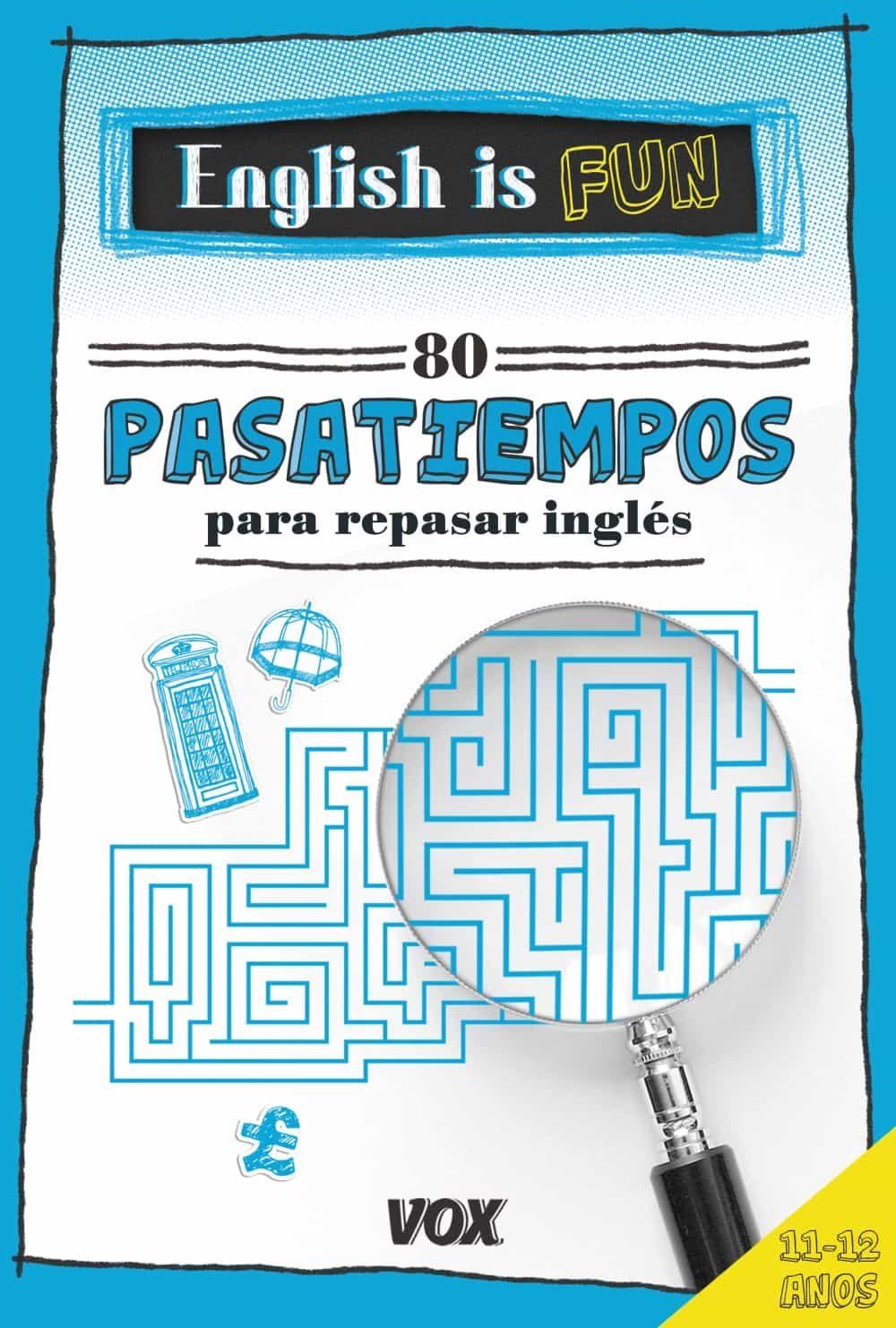 English Is Fun. 80 Pasatiempos Para Repasar Inglés 11-12 Años por Vv.aa. epub