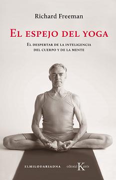 El Espejo Del Yoga por Richard Freeman