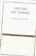 Estudio Del Hombre (2ª Edicion) por Ralph Linton
