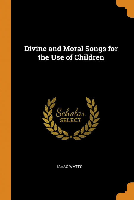 Divine And Moral Songs For The Use Of Children Epub Descargar Gratis