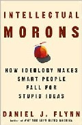 Intellectual Morons: How Ideology Makes Smart People Fall For Stu Pid Ideas por Daniel J. Flynn epub
