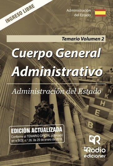 Cuerpo General Administrativo. Administración Del Estado. Temario. Volumen 2. Ingreso Libre   por Vv.aa.