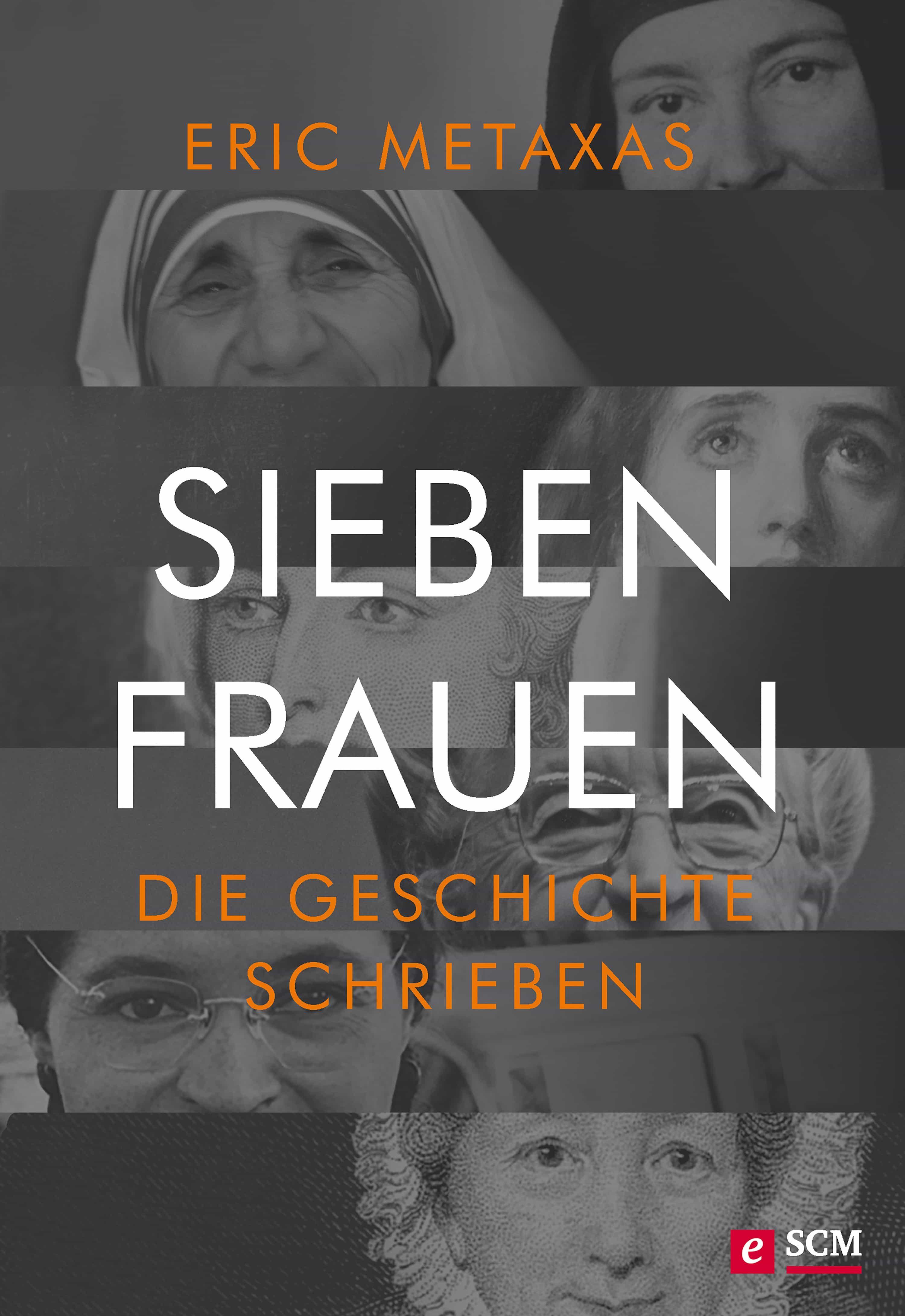 Sieben Frauen, Die Geschichte Schrieben   por Eric Metaxas epub