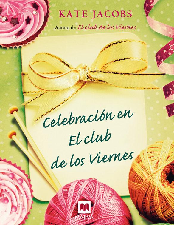 Celebración En El Club De Los Viernes   por Kate Jacobs