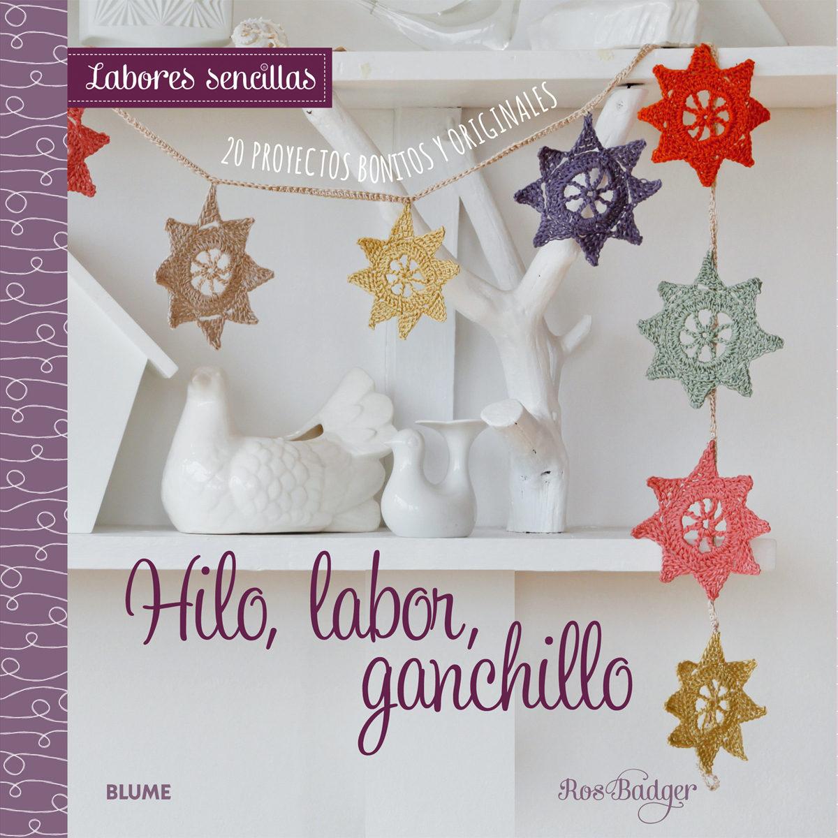 LABORES SENCILLAS. HILO, LABOR, GANCHILLO | ROS BADGER | Comprar ...
