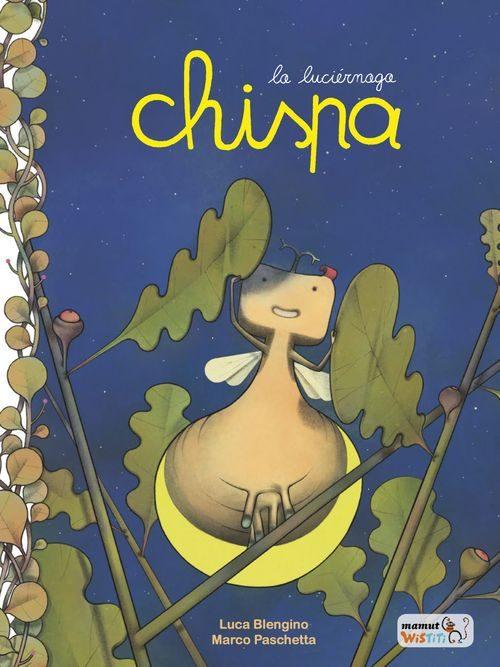 CHISPA, LA LUCIERNAGA | MARCO PASCHETTA | Comprar libro 9788416114351