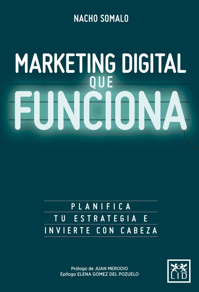 marketing digital que funciona-nacho somalo-9788416624751